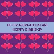 To My Gorgeous Girl