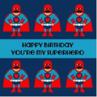 Happy Birthday You're My Superhero
